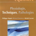 Philippe Dupui, Richard Montoya, Michel Lacour - Physiologie, Techniques et pathologies