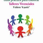 Guía Práctica para elaborar talleres vivenciales: 9 talleres a punto. Dra. Aída Bello Canto