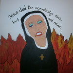 """""""Jesus died for somebody's sins, but not mine"""" (2014) 40x40 (Acryl + Permanentmarker / Leinwand)"""