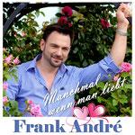 Manchmal wenn man liebt - Frank André