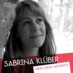 Denn dieses Momente [EP] - Sabrina Klüber