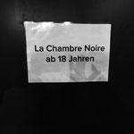 """Passend zum Thema """"fesselnd"""" waren meine Bilder im hintersten Raum, im """"CHAMBRE NOIRE"""", zu finden gewesen! Zutritt erst ab 18Jahren"""