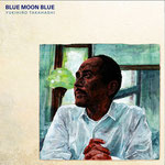 BLUE MOON BLUE(2006)。鈴木俊治がギターで参加!