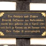 ...und überall  begegnen einem Spuren von August Heinrich von Fallersleben...