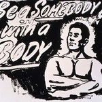 "BE SOMEBODY WITH A BODY, Polymer paint on canvas, 25 x 20 cm, 1986 / unique // signed and dedicated on verso: ""to Tommy"""