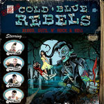 "Cold Blue Rebels ""Blood, Guts. and Rock n Roll"" - Digital - 12"" x 12"" $50.00 This is the only print other than what is printed in the CD Cover"
