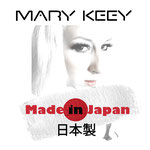 Mary Keey - Made in Japan