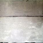 so weit weit weg  120cm x 160cm    Beton I Pigmente I Acryl auf Leinwand