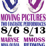 Moving Pictures / Mmoss / Maryse Smith / Redwing Blackbird / Olivia Kennett  designed by eric and mary