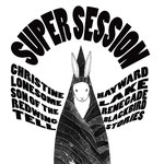 Redwing Blackbird / Christine Hayward / Son of the Renegade / Lonesome Lake / Tell Stories : Supersession cdr