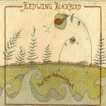 Redwing Blackbird - That River Skinned A Bear cd