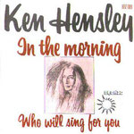 1975  A side - In The Morning  B side - Who Will Sing For You
