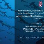 """Examen de grado de la Dr. Alejandro Aldana Moreno con la disertación de su trabajo de tesis titulado """"Movimientos, residencia y preferencias ambientales del tiburón martillo en dos archipiélagos: Revillagigedo y Espíritu Santo, México."""""""