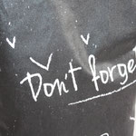 ".. ""Don´t forget"" :)"