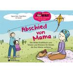 Das Bilder-Erzählbuch zum Trösten und Erinnern für Kinder, die ihre Mama verlieren