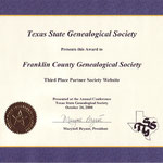 Third Place Partner Society Website Award, 2008, presented at the Texas State Genealogical Society Annual Conference, October 24, 2008