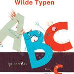 Wilde Typen (Text von Andrea Schomburg), Tulipan Verlag,  2016