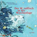 Der Mondfisch in der Waschanlage (Text von Andrea Schomburg), Tulipan Verlag,  2015