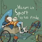 """""""Warum ich Sport so toll finde"""", (Text von Andrea Schomburg), Tulipan Verlag, 2018"""