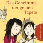"""""""Das Geheimnis der gelben Tapete"""", (Text von Andrea Schomburg), Tulipan, 2017"""