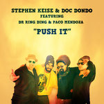 "Stephen Keise & Doc Dondo feat. Dr. Ring Ding & Paco Mendoza ""Push it!"" Vö: 16.12.2016"