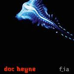 """Doc Heyne """"f_ia"""", Vö: 26.04.2013"""