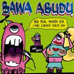 """Bawa Abudu """"Ki Na Son Dj - Sie liebt den Dj"""", Vö: 01.08.2011"""