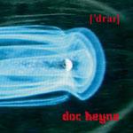 "Doc Heyne ""['drai]"", Vö: 28.07.2008"