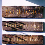 frau jenson, 1999, go ahead/ find your way/ and have fun, verkauft, Holzobjekt