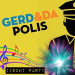 Iischi Party - Gerd & Da Polis (Produktion: Lineli Solutions, Vertrieb: Nadelgrat Productions 2015)