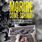 """""""MORIRE COME SCHIAVI. La storia di Paola Clemente nell'inferno del caporalato"""" di Enrica Simonetti (Imprimatur, 2016)"""