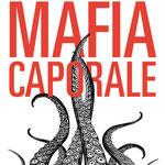 """""""MAFIA CAPORALE"""" di Leonardo Palmisano (Fandango, 2017)"""