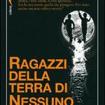 """""""RAGAZZI DELLA TERRA DI NESSUNO"""" di Gianni Solino (La Meridiana, 2008)"""
