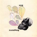 sing something.