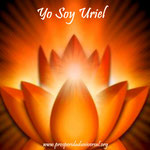 YO SOY URIEL - ARCÁNGEL  URIEL - PROSPERIDAD UNIVERSAL- www.prosperidaduniversal.org