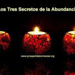 LOS TRES SECRETOS DE LA ABUNDANCIA-PROSPERIDAD UNIVERSAL