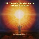 EL INMENSO PODER DE LA MENTE CREATIVA
