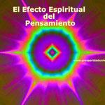 MENTE CREATIVA - el efecto espiritual del pensamiento - PROSPERIDAD UNIVERSAL - www.prosperidaduniversal.org