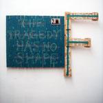 'untitled (Fuck You - Tragedy), 94 x 134 x 8 cm, 2008