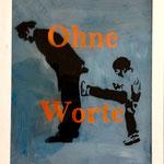Ohne Worte, 2013, Hgl, 50 x 60 cm