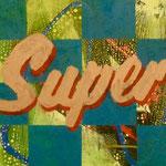 Super, 1991, Mischt./LW, 60 x 48 cm, 80,--€