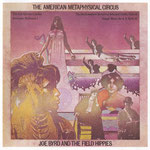 joe byrd and the field hippies - american metaphysical circus