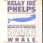 kelly joe phelps - the sinner & the whale