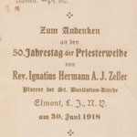Zeller, Ignatius Hermann -1968 to June 30, 1918 - 50 Jahrestag Priesterweihe, 50th Anniversary of Priesthood