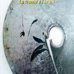 """Copertina del catalogo """"La trama e i segni"""" Edizioni Gutemberg."""