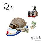 アルファベットシリーズ q「quick」