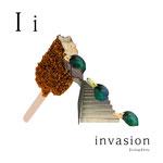 アルファベットシリーズ i「invasion」