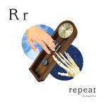 アルファベットシリーズ r「repeat」