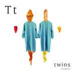 アルファベットシリーズ t「twins」