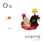 アルファベットシリーズ o「outgoing」